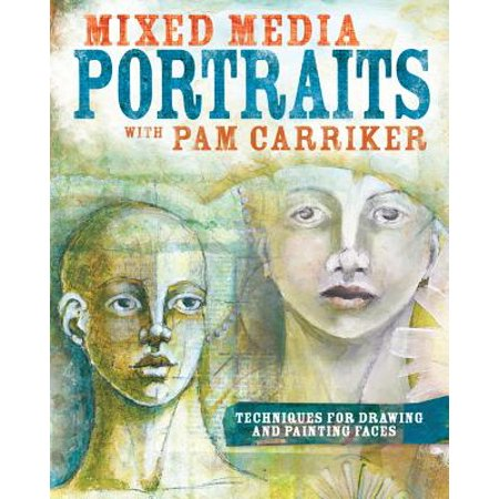 Mixed Media Portraits with Pam Carriker : Techniques for Drawing and Painting Faces](Cowboy Face Painting Ideas)