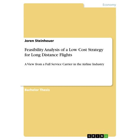 Feasibility Analysis of a Low Cost Strategy for Long Distance Flights - eBook Long Distance Plan