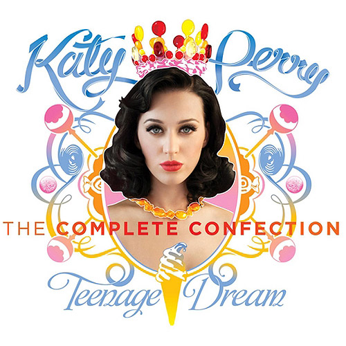 Teenage Dream: The Complete Confection (Edited)