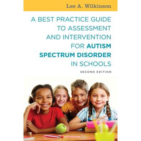 A Best Practice Guide to Assessment and Intervention for Autism Spectrum Disorder in