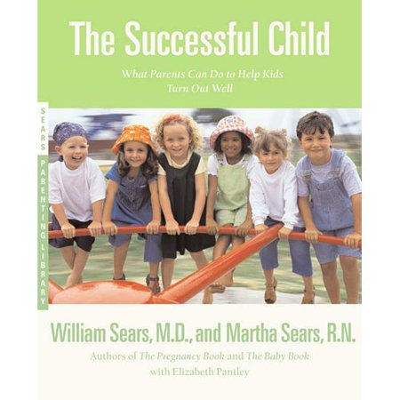 The Successful Child: What Parents Can Do to Help Their Kids Turn Out Well by