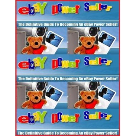 The Definitive Guide to Becoming an Ebay Powerseller - eBook - Ebay Bracelets