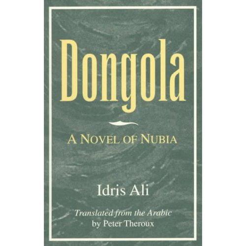 Dongola : A Novel of Nubia