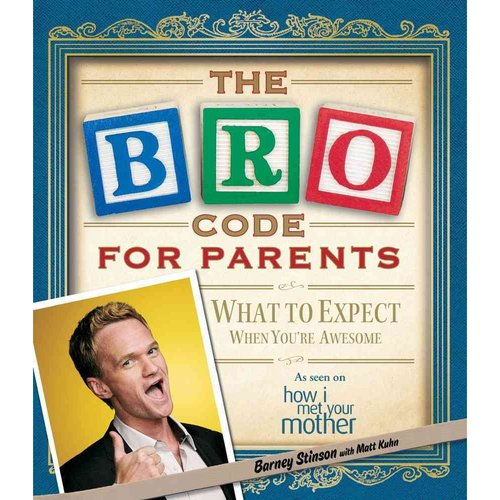 The BRO Code for Parents: What to Expect When You're Awesome