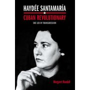 Haydée Santamaría, Cuban Revolutionary - eBook