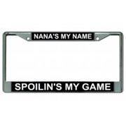 Nana's My Name Spoilin's My Game Chrome License Plate Frame