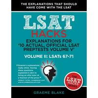 Explanations for '10 Actual, Official LSAT Preptests Volume V' : Lsats 62-71 - Volume II: Lsats 67-71 (LSAT Hacks)