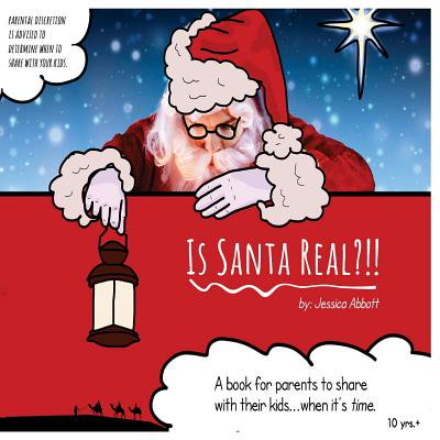 Is Santa Real? : A Book for Parents to Share with Their Kids...When It's Time. ()