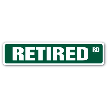Retired Street Sign Retirement Gift No Work Medicare Pensioner Pension Old