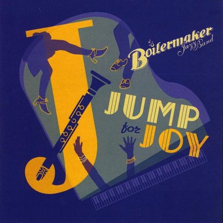 Boilermaker Jazz Band   Jump For Joy  Cd