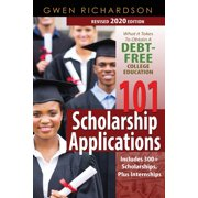 101 Scholarship Applications (Revised 2020 Edition): What It Takes to Obtain a Debt-Free College Education (Paperback)