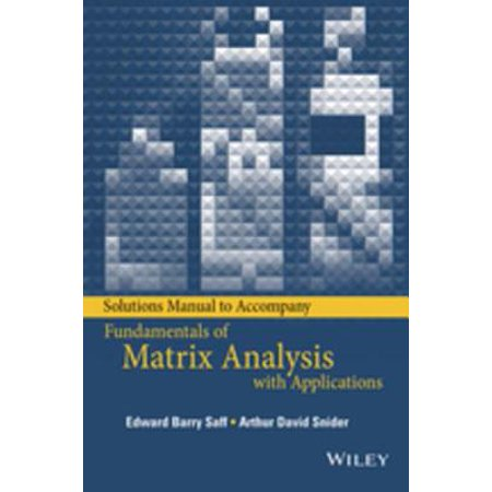 Solutions Manual to accompany Fundamentals of Matrix Analysis with Applications -