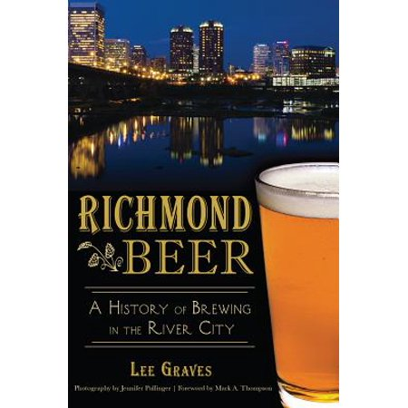 Richmond Beer : A History of Brewing in the River City