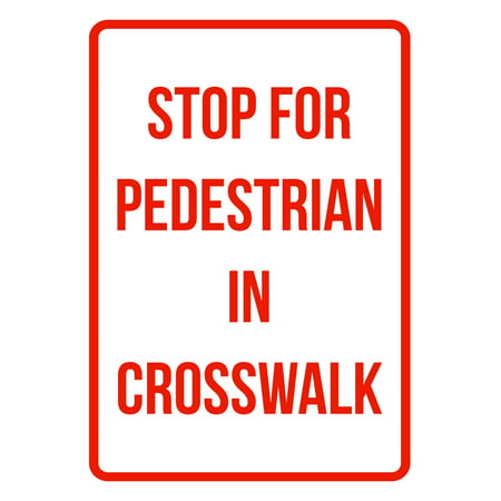 Stop For Pedestrian In Crosswalk No Parking Business Safety Traffic Signs Red - 7.5x10.5