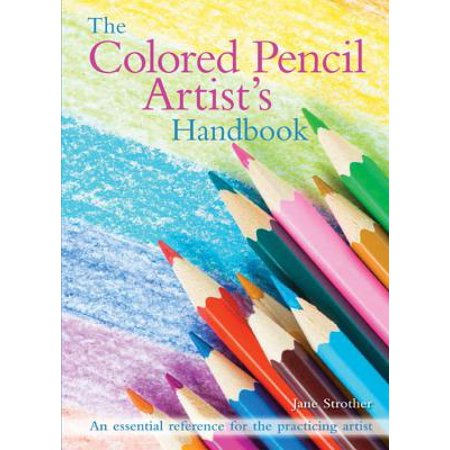 The Colored Pencil Artist's Handbook (Paperback) ()