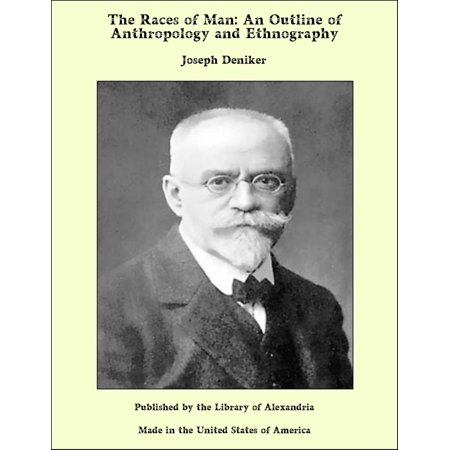 The Races of Man: An Outline of Anthropology and Ethnography -