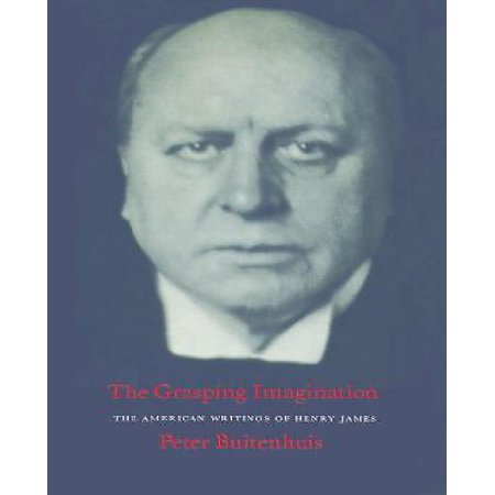 The Grasping Imagination: The American Writings of Henry James (Heritage) - image 1 of 1