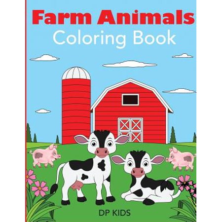 Farm Animals Coloring Book : A Farm Animal Coloring Book for