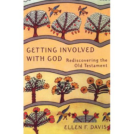 Getting Involved with God : Rediscovering the Old
