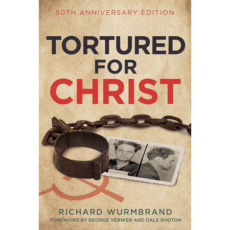 Tortured for Christ : 50th Anniversary Edition](Torture Chamber Ideas For Halloween)