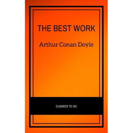Arthur Conan Doyle: The Best Works - eBook (Age Of Conan Best Class)