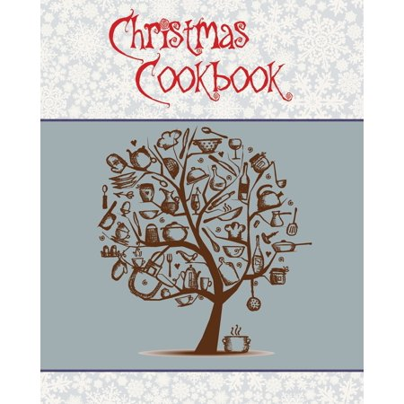 Christmas Cookbook : A Great Gift Idea for the Holidays!!! Make a Family Cookbook to Give as a Present - 100 Recipes, Organizer, Conversion Tables and More!!! (8 X 10 Inches / White) ()
