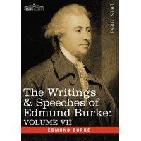 The Writings & Speeches of Edmund Burke : Volume VII - Speeches in Parliament; Abridgement of English History