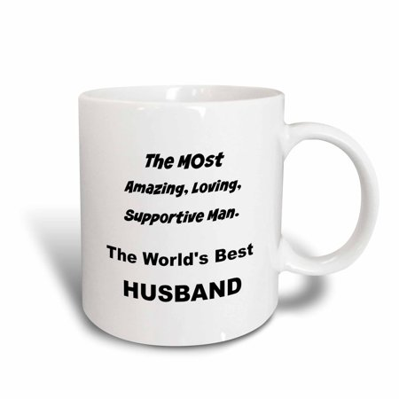 3dRose The most amazing, loving, supportive man the worlds best husband, Ceramic Mug,