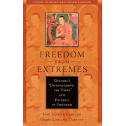 """Freedom from Extremes : Gorampa's """"Distinguishing the Views"""" and the Polemics of Emptiness"""