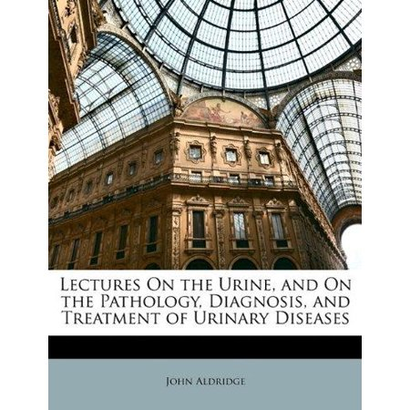 Lectures on the Urine, and on the Pathology, Diagnosis, and Treatment of Urinary Diseases - image 1 of 1
