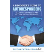 A Beginner's Guide to Autoresponders - eBook