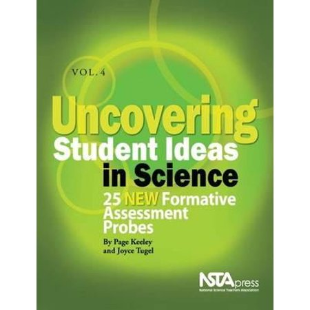 Uncovering Student Ideas in Science, Vol. 4 : 25 New Formative Assessment