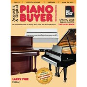Acoustic & Digital Piano Buyer Spring 2018 : Supplement to The Piano Book