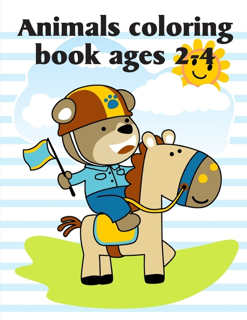 Animals Coloring Book Ages 2-4 : Fun, Easy, and Relaxing ...