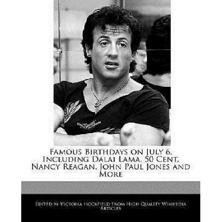 Famous Birthdays On July 6  Including Dalai Lama  50 Cent  Nancy Reagan  John Paul Jones And More