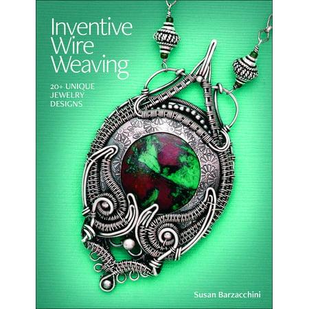 (Inventive Wire Weaving: 20+ Unique Jewelry Designs (Paperback))