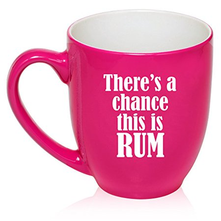 16 oz Large Bistro Mug Ceramic Coffee Tea Glass Cup There's A Chance This Is Rum (Hot Pink)