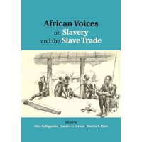 African Voices on Slavery and the Slave Trade
