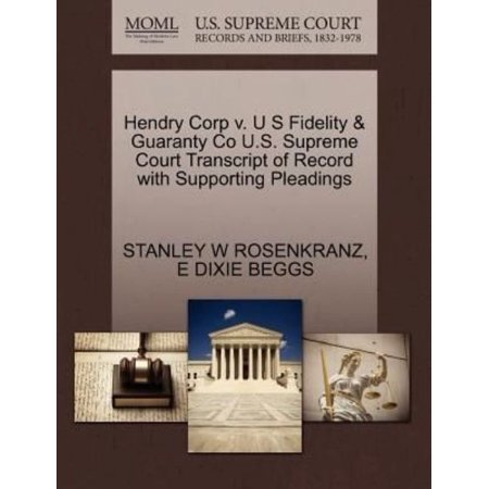 Hendry Corp V  U S Fidelity   Guaranty Co U S  Supreme Court Transcript Of Record With Supporting Pleadings