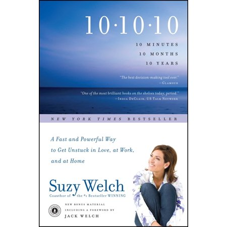 10-10-10 : A Fast and Powerful Way to Get Unstuck in Love, at Work, and with Your