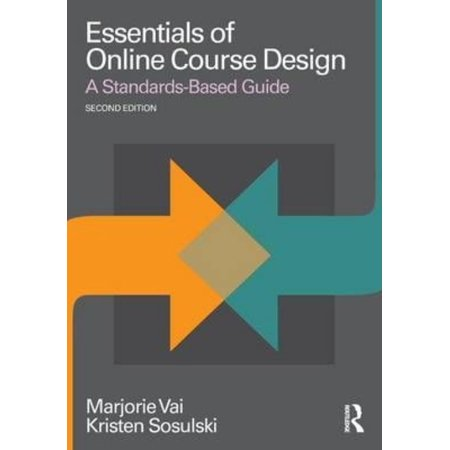 Essentials Of Online Course Design  A Standards Based Guide