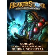 Hearthstone Heroes of Warcraft Game Apk, Characters, Download Guide Unofficial - eBook
