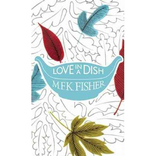Love in a Dish ... and Other Culinary Delights