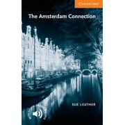 Cambridge English Readers: Level 4: The Amsterdam Connection (Paperback)