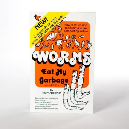 Worms Eat My Garbage: How to Setup & Maintain a Vermicomposting System Book