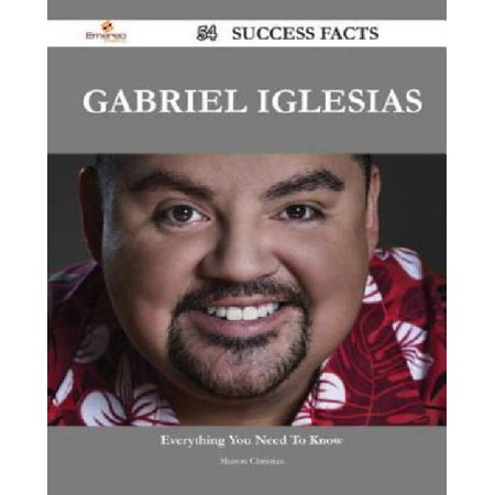 Gabriel Iglesias: 54 Success Facts - Everything You Need to Know About Gabriel Iglesias