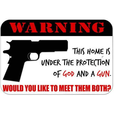 Home Under Protection Of God Gun Would You Like To Meet Them Both Sign