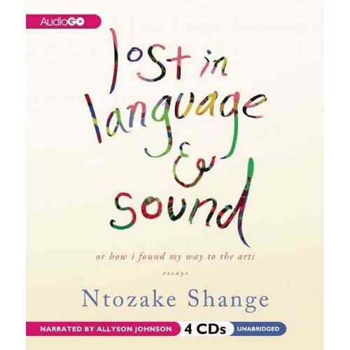 Lost in Language and Sound: Or How I Found My Way to the Arts: Essays