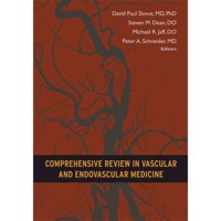 Comprehensive Review in Vascular and Endovascular Medicine
