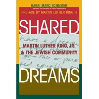 Shared Dreams: Martin Luther King, Jr. & the Jewish Community (Hardcover)